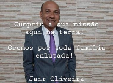 Santo Amaro: Morre vereador Jair do Derba, vítima corona
